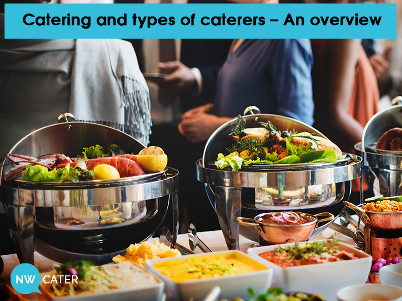 Catering and Types of Caterers – an Overview